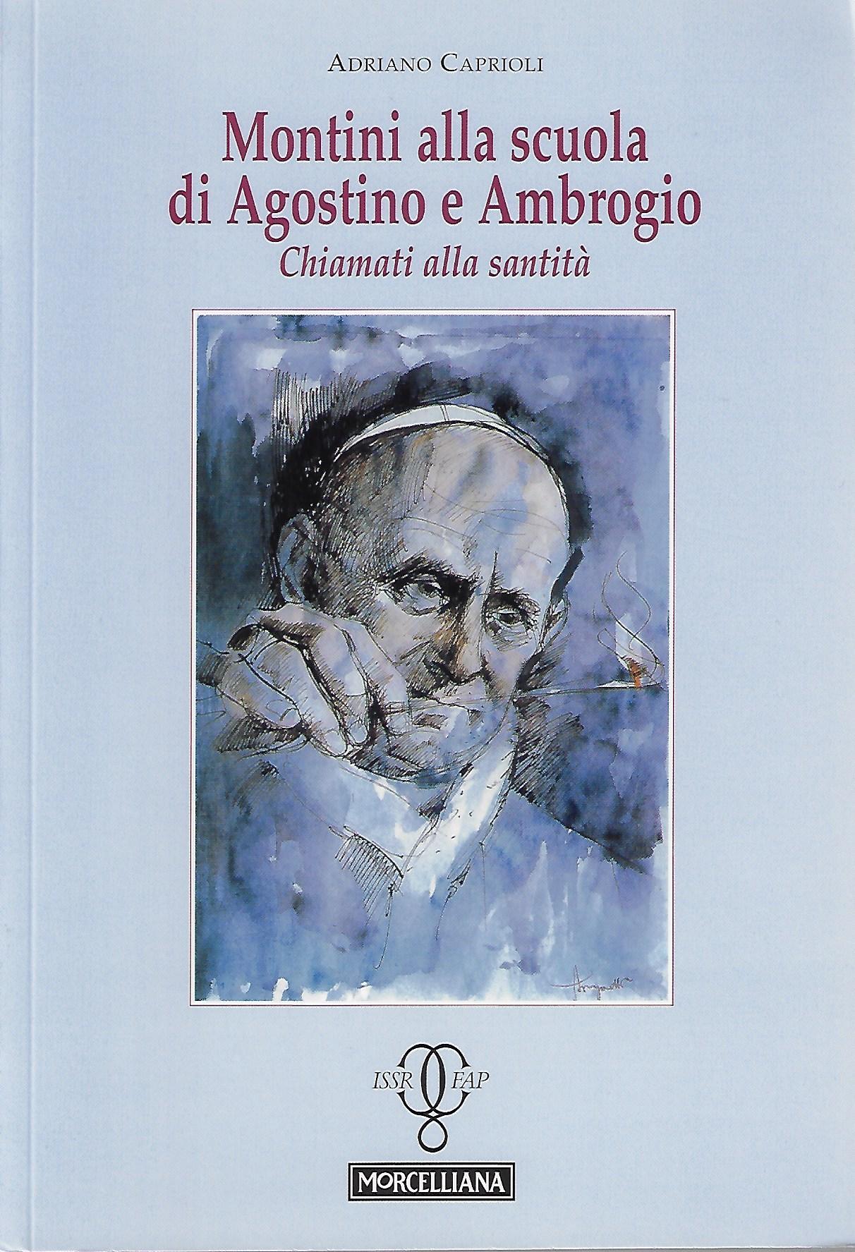 Adriano Caprioli, Montini alla scuola di Agostino e Ambrogio. Chiamati alla santità