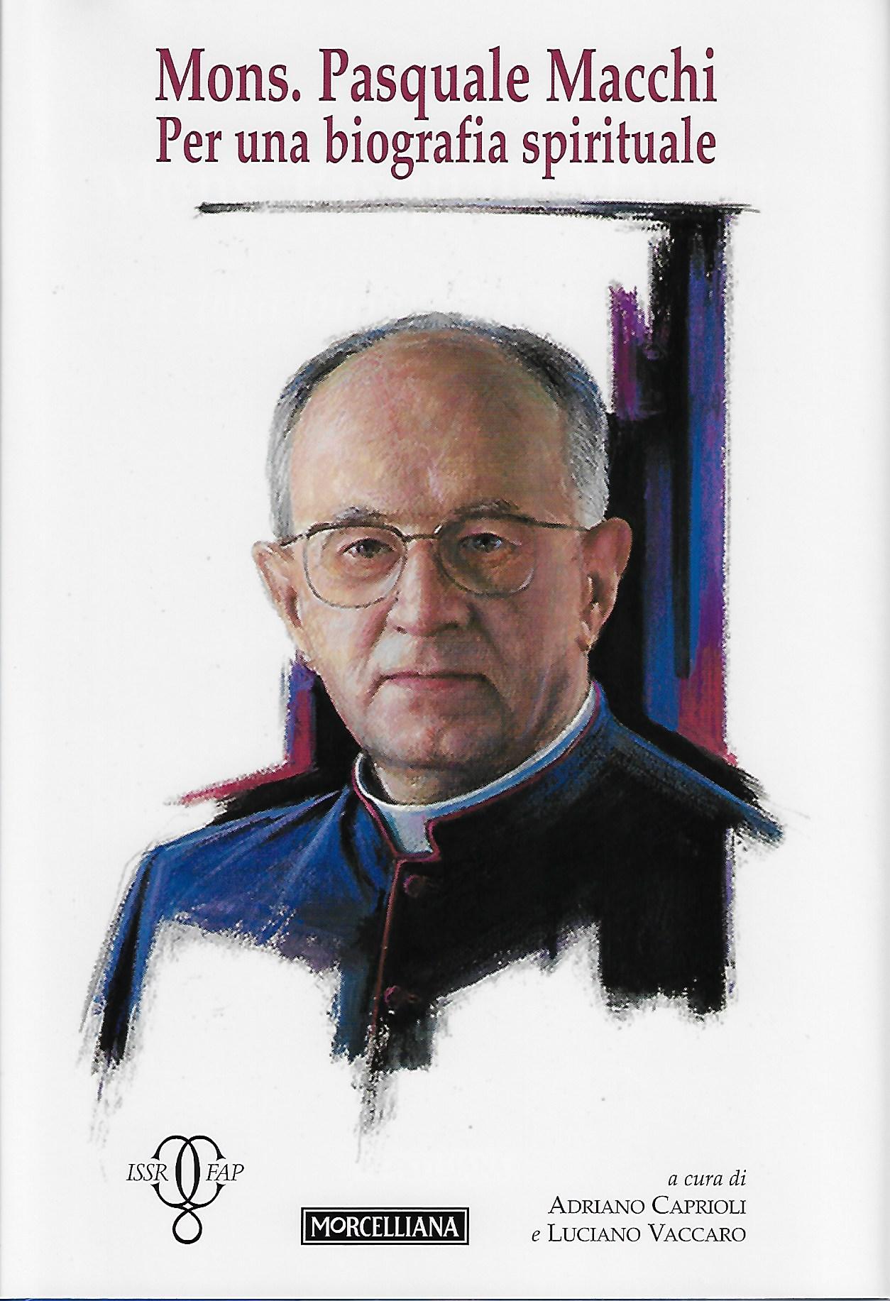 Mons. Pasquale Macchi. Per una biografia spirituale