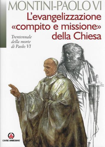 L'evangelizzazione «compito e missione» della Chiesa. Trentennale della morte di Paolo VI