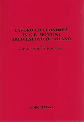 Lavoro ed economia in G.B. Montini arcivescovo di Milano