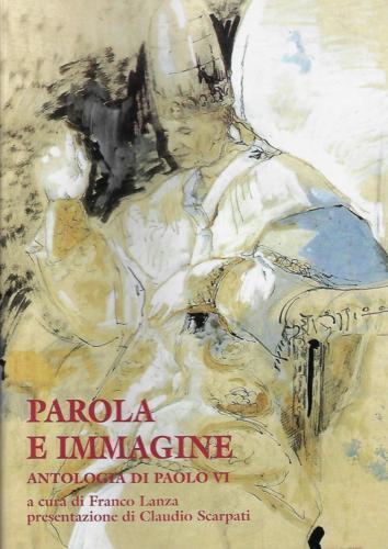Parola e immagine. Antologia di Paolo VI